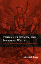 Fenians, Freedmen, and Southern Whites - Cover