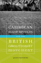 Caribbean Slave Revolts and the British Abolitionist Movement - Cover