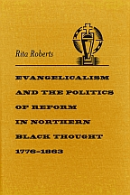 Evangelicalism and the Politics of Reform in Northern Black Thought, 1776-1 - Cover