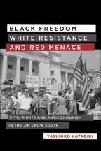 Black Freedom, White Resistance, and Red Menace - Cover