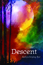 Descent by Kathryn Stripling Byer