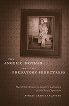 The Angelic Mother and the Predatory Seductress - Cover