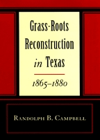 Grass Roots Reconstruction in Texas, 1865-1880 - Cover