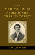 The Martyrdom of Abolitionist Charles Torrey - Cover