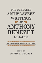 The Complete Antislavery Writings of Anthony Benezet, 1754-1783 - Cover