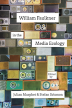 William Faulkner in the Media Ecology - Cover
