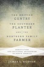 The British Gentry, the Southern Planter, and the Northern Family Farmer - Cover
