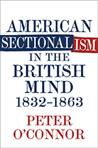 American Sectionalism in the British Mind, 1832-1863 - Cover