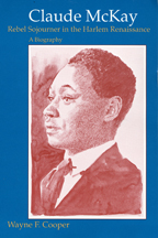 Claude McKay, Rebel Sojourner in the Harlem Renaissance - Cover