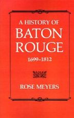 A History of Baton Rouge, 1699-1812 - Cover