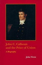 John C. Calhoun and the Price of Union - Cover