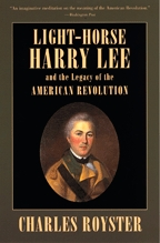 Light-Horse Harry Lee and the Legacy of the American Revolution - Cover