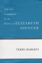 Self and Community in the Fiction of Elizabeth Spencer - Cover