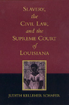 Slavery, the Civil Law, and the Supreme Court of Louisiana - Cover