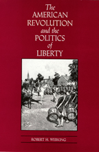 The American Revolution and the Politics of Liberty - Cover