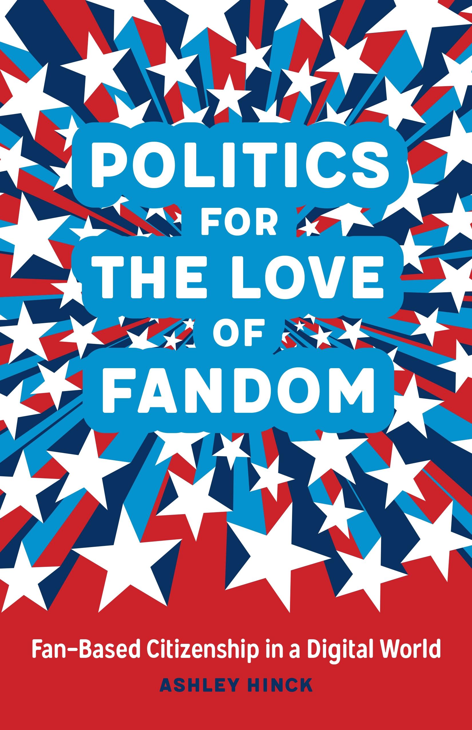 LSU Press :: Books - Politics for the Love of Fandom